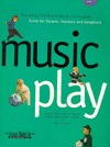 Music Play: The Early Childhood Music Curriculum Guide for Parents, Teachers, and Caregivers