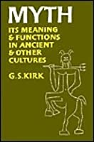 Myth: Its Meaning & Functions in Ancient & Other Cultures