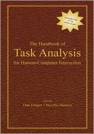 The Handbook of Task Analysis for Human-Computer Interaction