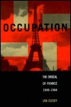 Occupation: The Ordeal of France 1940-1944