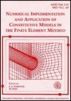 1995 Asme International Mechanical Engineering Congress & Exposition, Vol. 213-63: Numerical Implementation & Application of Constitutive Models in the Finite Element Method (Amd (Series), Vol. 213.)