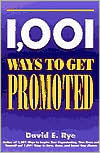 1,001 Ways to Get Promoted - David E
