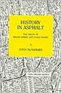 History in Asphalt: The Origin of Bronx Street and Place Names, Borough of the Bronx, New York City