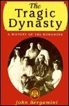 The Tragic Dynasty: A History of the Romanovs