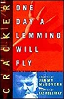 One Day a Lemming Will Fly