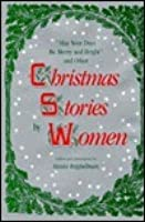 """May Your Days Be Merry And Bright"" And Other Christmas Stories By Women"