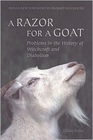 A Razor for a Goat: Problems in the History of Witchcraft & Diabolism (Scholarly Reprint)