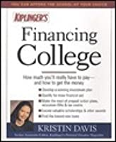 Financing College: How Much You'll Really Have to Pay and How to Get the Money (2nd Edition)