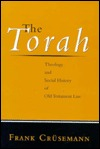 The Torah: Theology and Social History of Old Testament Law