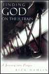 Finding God On The A Train: A Journey Into Prayer