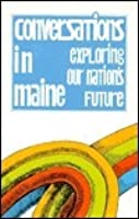 Conversations in Maine: Exploring Our Nation's Future