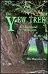 The Yew Tree: A Thousand Whispers: Biography of a Species