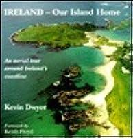 Ireland-Our Island Home: An Aerial Tour Around Ireland's Coastline