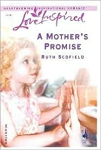 A Mother's Promise (New Beginnings Series #1) (Love Inspired #337)
