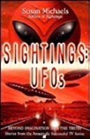 Sightings: UFOs: Beyond Imagination Lies the Truth
