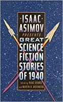 Isaac Asimov Presents The Great SF Stories 02: 1940