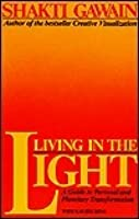 Living in the light a guide to personal and planetary living in the light a guide to personal and planetary transformation fandeluxe Epub