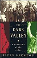The Dark Valley: A Panorama of the 1930's