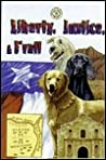 Liberty, Justice & F'Rall: The Dog Heroes of the Texas Republic