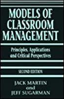 Models Of Classroom Management: Principles, Applications, And Critical Perspectives