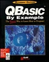 QBASIC by Example, Special Edition by Greg Perry