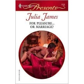 For Pleasure   or Marriage? by Julia James