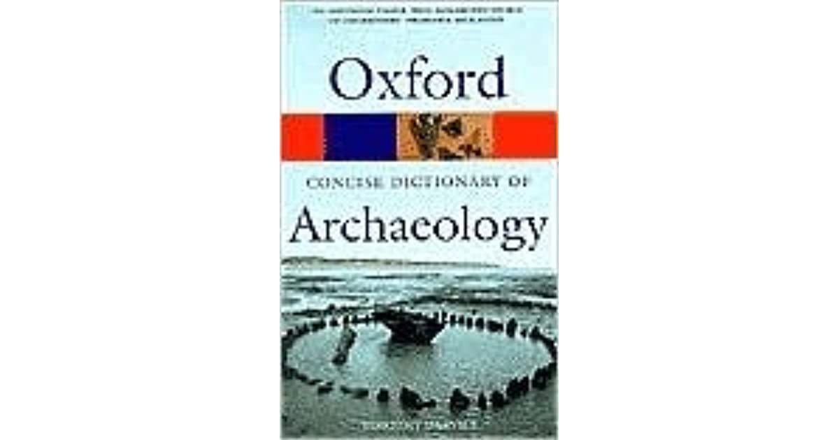 concise oxford dictionary of archaeology darvill timothy