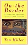 On the Border: Portraits of America's Southwestern Frontier
