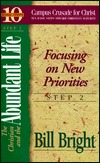 The Christian and the Abundant Life: Focusing on New Priorities (Ten Basic Steps Toward Christian Maturity, Step 2)