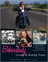 Bikerlady: Living and Riding Free!: Living & Riding Free!