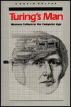 Turing's Man: Western Culture in the Computer Age
