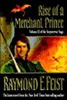 Rise of a Merchant Prince (The Serpentwar Saga, #2)
