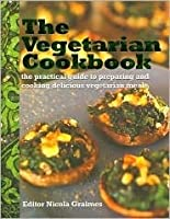 The Vegetarian Cookbook: The Practical Guide to Preparing and Cooking Delicious Vegetarian Meals