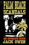 Palm Beach Scandals: An Intimate Guide (The First 100 Years, Vol.1)