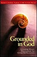 Grounded in God: Listening Hearts Discernment for Group Deliberations
