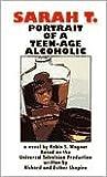 Sarah T: Portrait of a Teenage Alcoholic