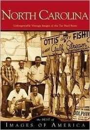 North Carolina: Unforgettable Vintage Images of the Tar Heel State