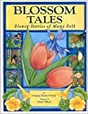 Blossom Tales: Flower Stories of Many Folk
