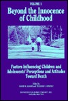 Factors Influencing Children and Adolescents' Perceptions and Attitudes Toward Death (Beyond the Innocence of Childhood, Volume 1)