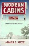 Modern cabins: A memoir of the sixties