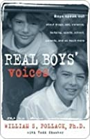Real Boys' Voices: Boys speak out about drugs, sex, violence, bullying, sports, school, parents, and so much more