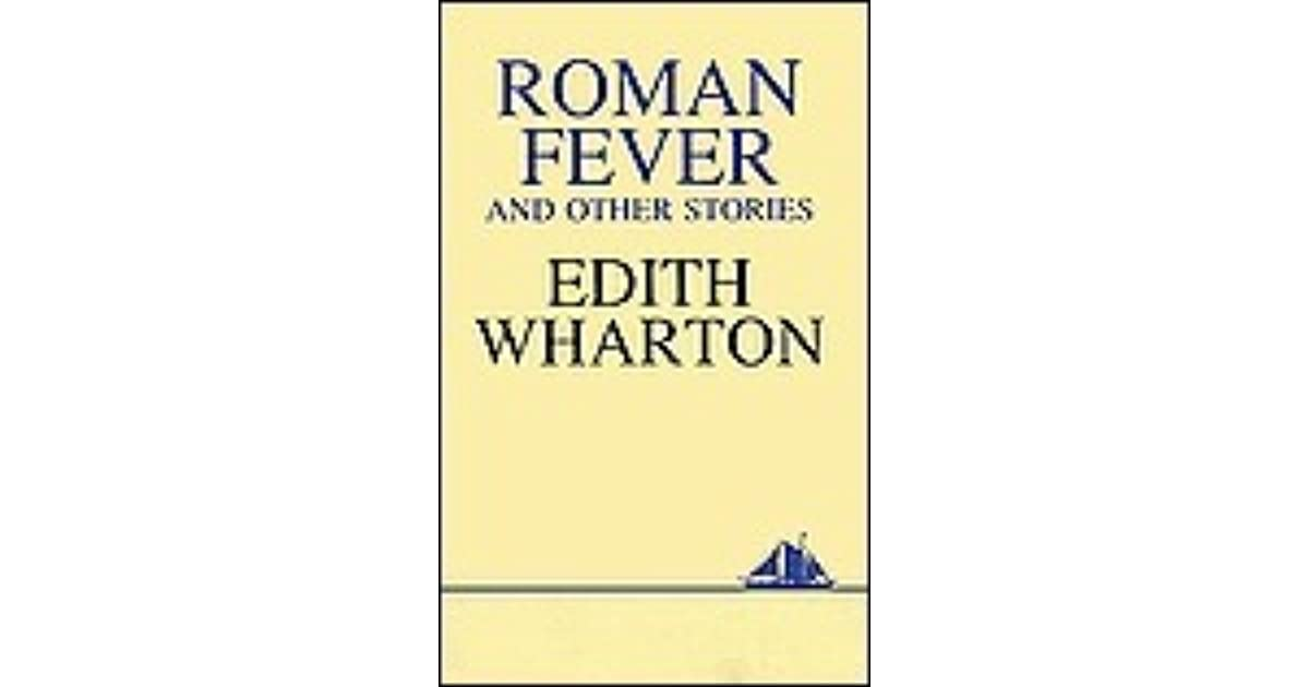 roman fever essay wharton Edith wharton genre criticism essay fiction at the beginning of roman fever, wharton is reminiscent she might even imagine herself as mrs slade or mrs ansley the two women enjoy their vacation remembering back to when they.