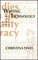 Writing Technology: Studies on the Materiality of Literacy