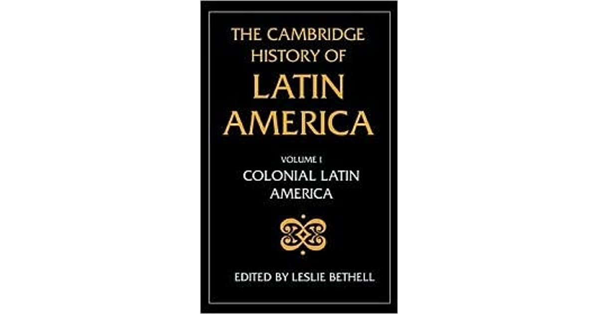 The Cambridge History of Latin America: Colonial Latin America