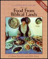 Food from Biblical Lands by Helen Corey - A Culinary Trip to the Land of Bible History (Syria and Lebanon) 3rd edition, May, 1996