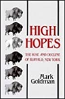 High Hopes: The Rise and Decline of Buffalo, New York