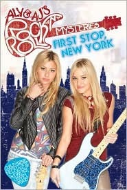 First Stop, New York (Aly and Aj's Rock N Roll Mysteries, #1)