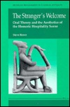 The Stranger's Welcome: Oral Theory and the Aesthetics of the Homeric Hospitality Scene Steve Reece