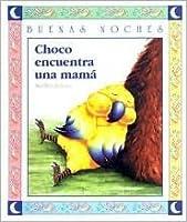 Choco Encuentra Una Mamá