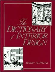 The Dictionary Of Interior Design By Martin M Pegler
